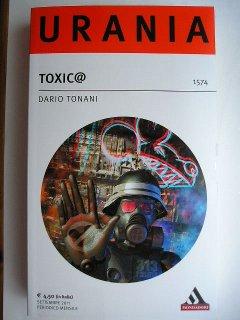 Toxic@ di Dario Tonani
