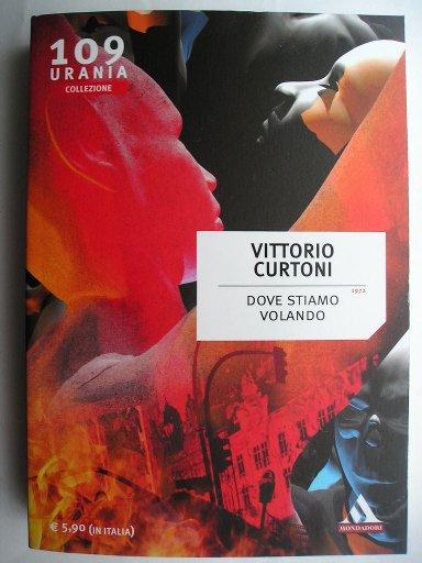 Dove stiamo volando di Vittorio Curtoni edizione Urania Collezione