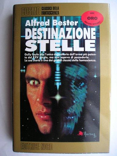Destinazione stelle, conosciuto anche come La tigre della notte, di Alfred Bester