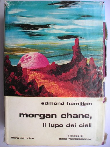La trilogia di Morgan Chane il lupo dei cieli di Edmond Moore Hamilton