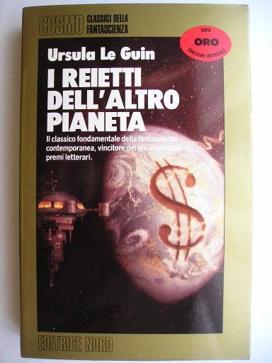 I reietti dell'altro pianeta o Quelli di Anarres di Ursula Le Guin