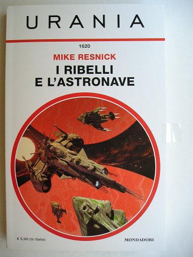 I ribelli e l'astronave di Mike Resnick