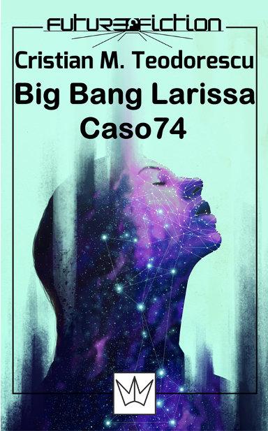 Big Bang Larissa e Caso 74 di Cristian M. Teodorescu