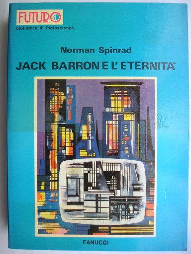 Jack Barron e l'eternità, conosciuto anche come Jack Barron Show di Norman Spinrad