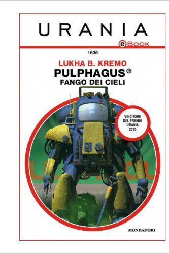 Pulphagus®: Fango dei cieli di Lukha B. Kremo