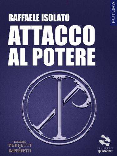 Attacco al potere di Raffaele Isolato