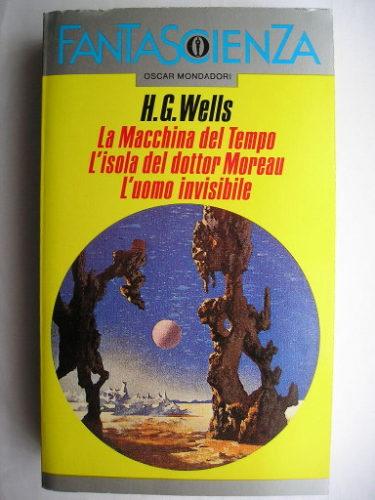 La macchina del tempo, L'isola del dottor Moreau e L'uomo invisibile di H.G. Wells