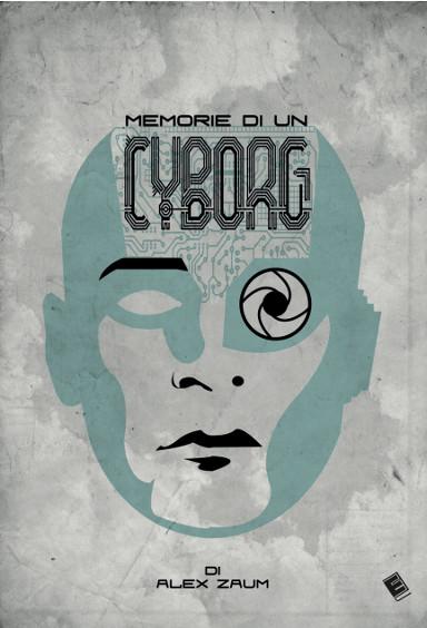 Memorie di un cyborg di Alex Zaum