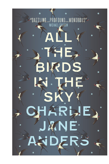 All the Birds in the Sky di Charlie Jane Anders