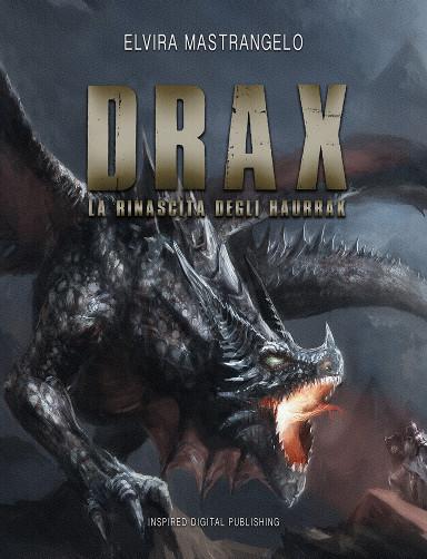 Drax: La Rinascita degli Haurrak di Elvira Mastrangelo
