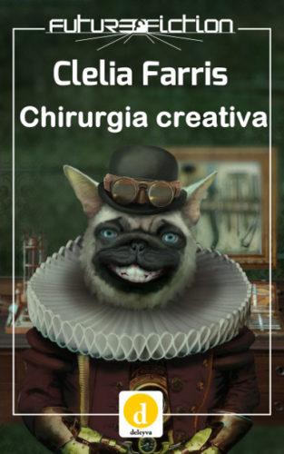 Chirurgia creativa di Clelia Farris