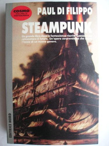 Steampunk, conosciuta anche come La trilogia Steampunk, di Paul Di Filippo