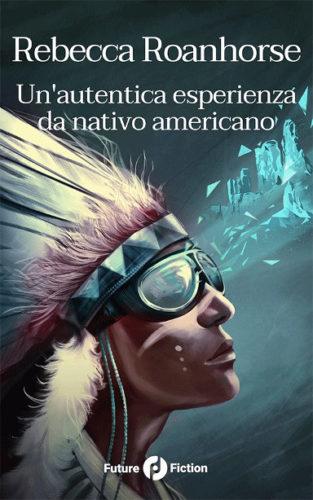 Un'autentica esperienza da nativo americano di Rebecca Roanhorse