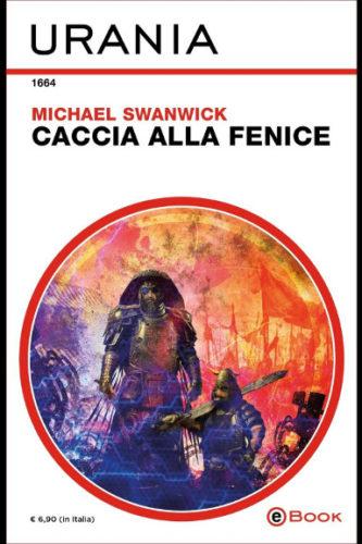 Caccia alla fenice di Michael Swanwick