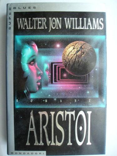 Aristoi di Walter Jon Williams