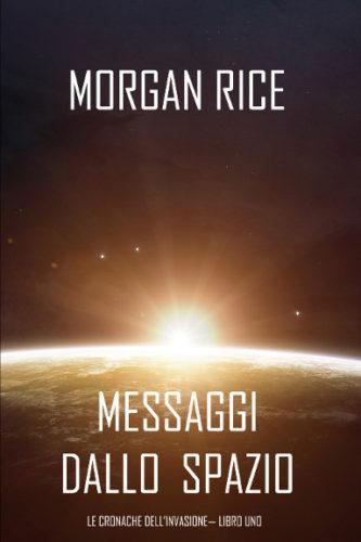 Messaggi dallo Spazio di Morgan Rice