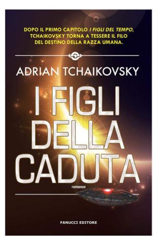 I figli della caduta di Adrian Tchaikovsky
