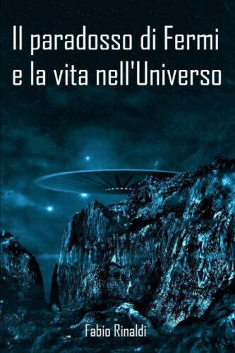 Il paradosso di Fermi e la vita nell'Universo di Fabio Rinaldi