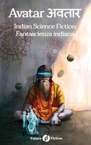 Avatar. Fantascienza contemporanea indiana