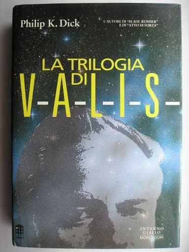 La trilogia di VALIS di Philip K. Dick contenente VALIS, Divina invasione e La trasmigrazione di Timothy Archer