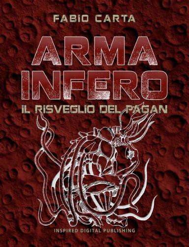 Arma Infero 3: Il Risveglio del Pagan di Fabio Carta