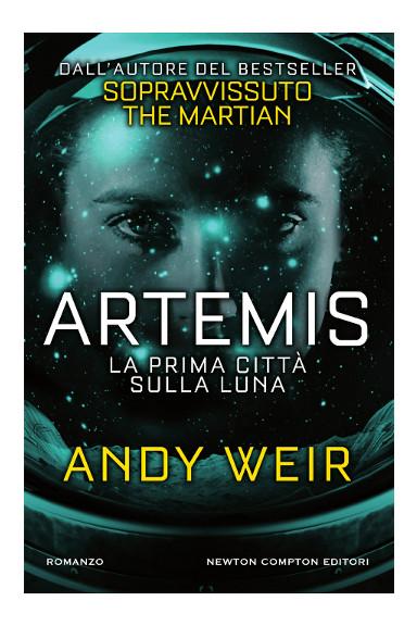 Artemis - La prima città sulla Luna di Andy Weir