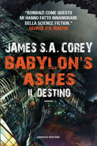 Babylon's Ashes - Il destino di James S. A. Corey