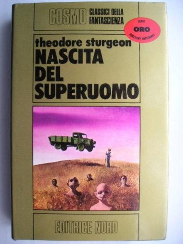 Nascita del superuomo o Più che umano di Theodore Sturgeon