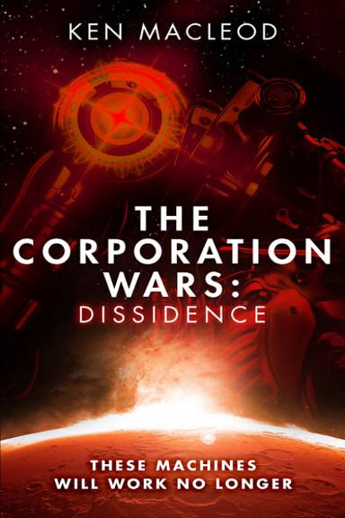 The Corporation Wars: Dissidenza di Ken MacLeod (Edizione britannica)